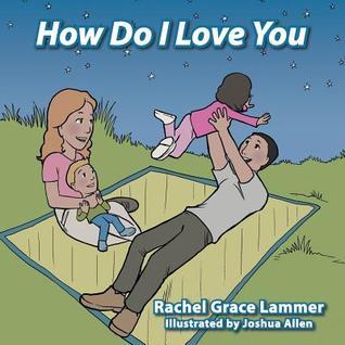 How Do I Love You Rachel Grace Lammer
