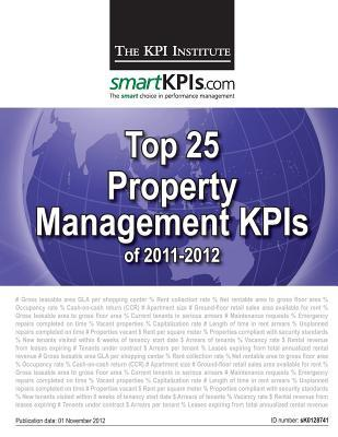 Top 25 Property Management Kpis of 2011-2012  by  The KPI Institute