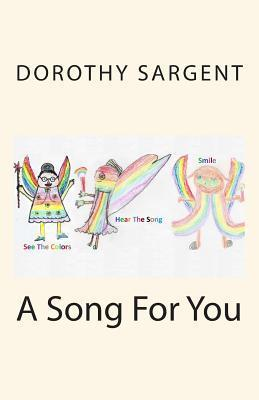 A Song for You  by  Dorothy M. Sargent