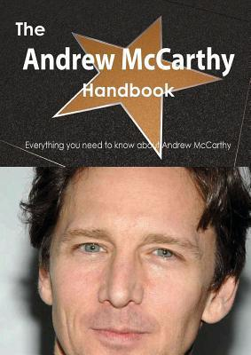 The Andrew McCarthy Handbook - Everything You Need to Know about Andrew McCarthy Emily Smith