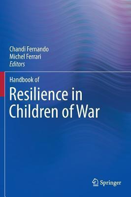 Handbook of Resilience in Children of War Chandi Fernando