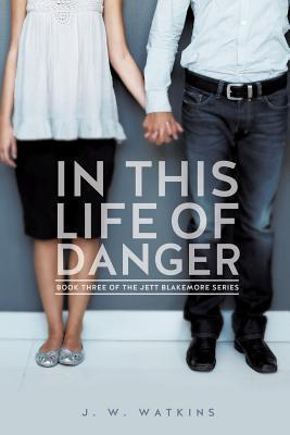 In This Life of Danger  by  J W Watkins