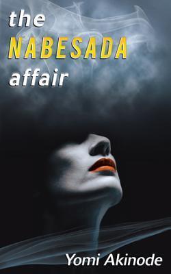 The Nabesada Affair Yomi Akinode