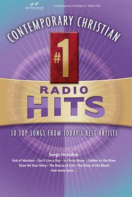 Contemporary Christian #1 Radio Hits: 30 Top Songs from Todays Best Artists Brentwood-Benson Music Publishing