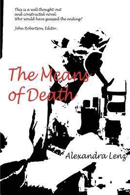 The Means of Death  by  Alexandra Lenz