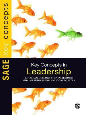 Key Concepts in Leadership  by  Jonathan Gosling
