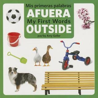 Mis Primeras Palabras Afuera/ My First Words Outside  by  Amy Geller