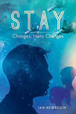 Stay: Changes, Many Changes  by  Ian Newbegin