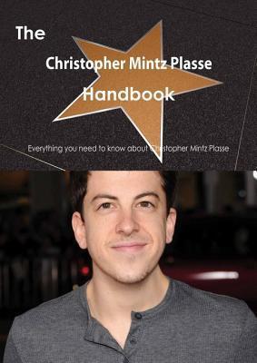 The Christopher Mintz Plasse Handbook - Everything You Need to Know about Christopher Mintz Plasse  by  Emily Smith