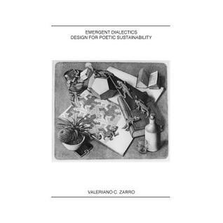 Emergent Dialectics Design for Poetic Sustainability Valeriano C. Zarro