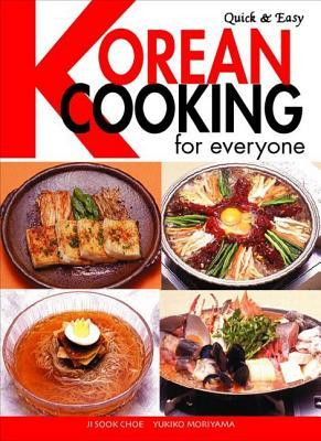 Quick & Easy Korean Cooking for Everyone (Quick & Easy Ji Sook Choe
