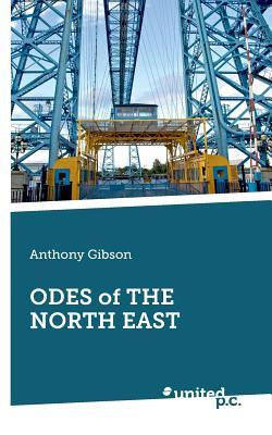 Odes of the North East Anthony Gibson
