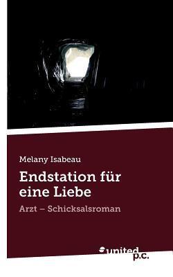 Endstation Fur Eine Liebe Melany Isabeau