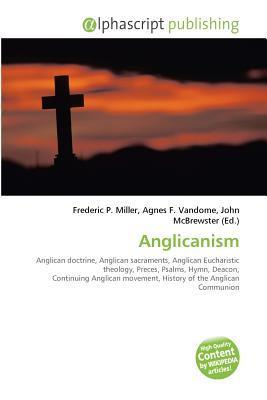 Anglicanism  by  Frederic P. Miller