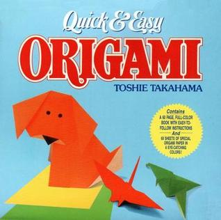 Quick & Easy Origami (Origami Classroom Boxed Sets Series)  by  Toshie Takahama