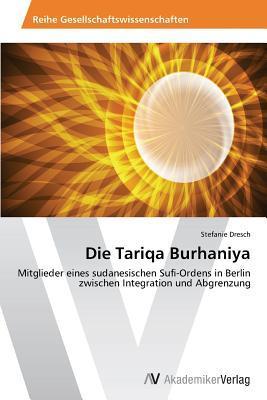 Die Tariqa Burhaniya  by  Dresch Stefanie