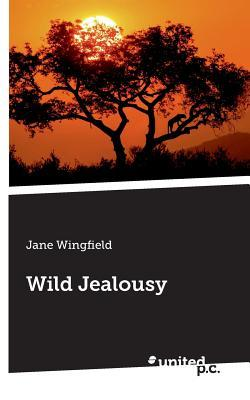 Wild Jealousy  by  Jane Wingfield