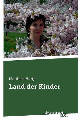 Land Der Kinder Matthias Hartje