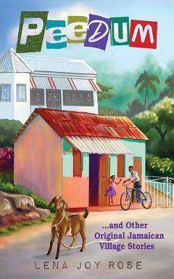 Peedum and Other Original Jamaican Village Stories Lena Joy Rose