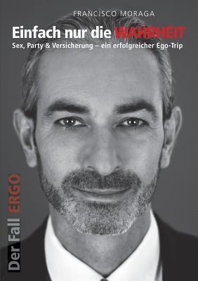 Der Fall Ergo - Einfach Nur Die Wahrheit Francisco Moraga