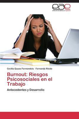 Burnout: Riesgos Psicosociales En El Trabajo  by  Quaas Fermandois Cecilia
