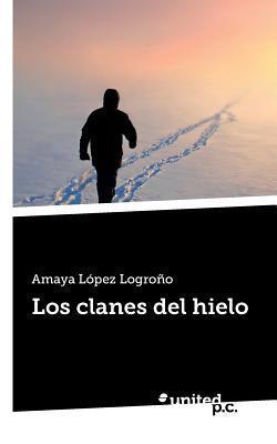 Los Clanes del Hielo  by  Amaya Lopez Logrono