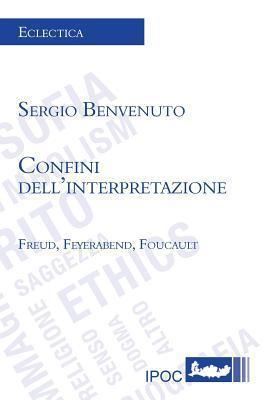 Confini dellinterpretazione Sergio Benvenuto