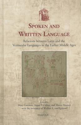 Usml 24 Spoken and Written Language, Garrison: Relations Between Latin and the Vernacular Languages in the Earlier Middle Ages  by  M. Garrison