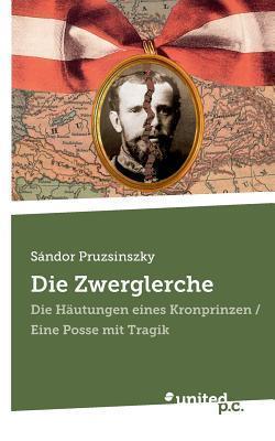 Die Zwerglerche Sandor Pruzsinszky
