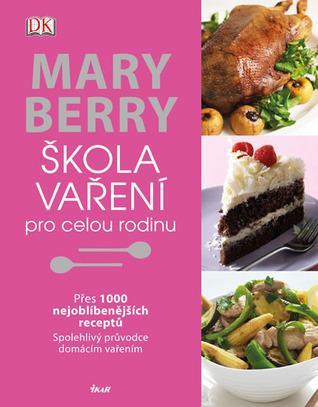 Škola vaření pro celou rodinu Mary Berry