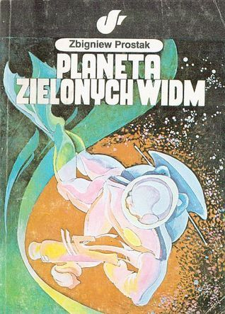 Planeta zielonych widm Zbigniew Prostak