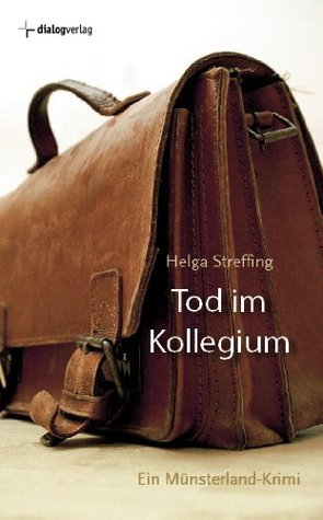 Tod im Kollegium  by  Helga Streffing