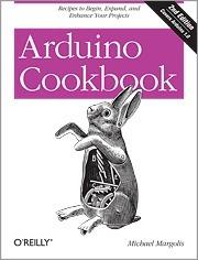 Arduino Cookbook, 2nd Michael Margolis