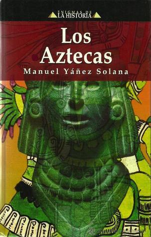 Los Aztecas Manuel Yáñez Solana
