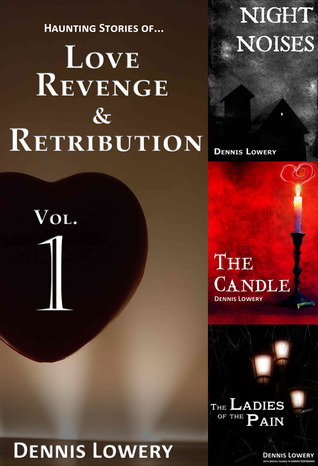 Love, Revenge and Retribution Vol. 1  by  Dennis Lowery