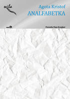 Analfabetka : avtobiografska pripoved Ágota Kristóf