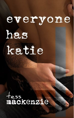 Everyone has Katie  by  Tess Mackenzie