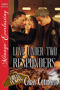 Love Under Two Responders (Lusty, Texas #18) Cara Covington