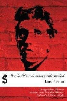 Poesía última de amor y enfermedad Lois Pereiro