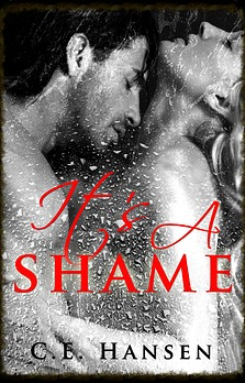 Its A Shame (Blood and Tears, #2)  by  C.E. Hansen