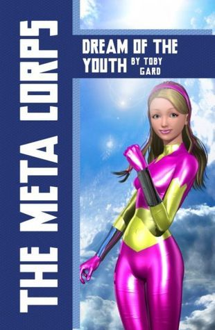 The Meta Corps: Dream of the Youth Toby Gard
