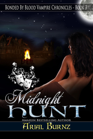Midnight Hunt (Bonded By Blood Vampire Chronicles, #3) Arial Burnz