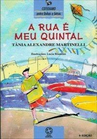 A Rua É Meu Quintal  by  Tânia Alexandre Martineli