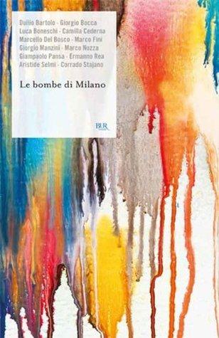 Le bombe di Milano (BUR SCRITTORI CONTEMPORANEI)  by  Various