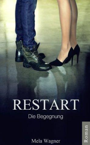 RESTART - Die Begegnung  by  Mela Wagner