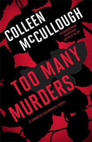 Too Many Murders: A Carmine Delmonico Novel Colleen McCullough
