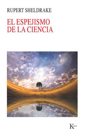 El espejismo de la ciencia  by  Rupert Sheldrake