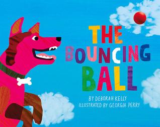 The Bouncing Ball  by  Deborah Kelly