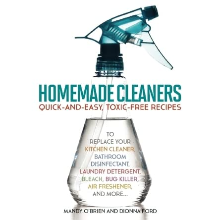 Homemade Cleaners Quick And Easy Toxin Free Recipes To Replace Your Kitchen Cleaner Bathroom