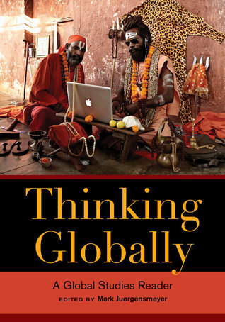 Thinking Globally: A Global Studies Reader  by  Mark Juergensmeyer